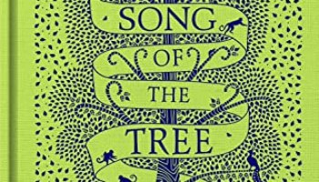 The Song of the Tree – Coralie Bickford-Smith
