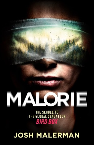 Malorie (Bird Box, #2) by Josh Malerman