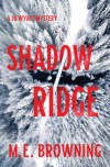 Shadow Ridge by M E Browning