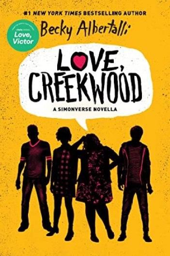 Love, Creekwood (Simonverse, #3.5) by Becky Albertalli