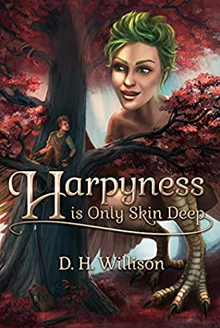 Harpyness is Only Skin Deep by D.H. Willison