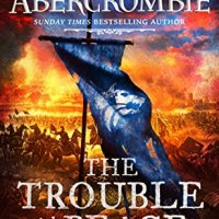 Review of ~ Joe Abercrombie - The Trouble with Peace (The Age of Madness #2)