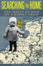 Searching for Home: The Impact of WWII on a Hidden Child
