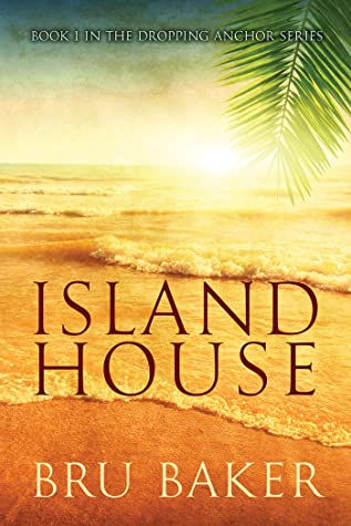 Island House (Dropping Anchor Book 1)