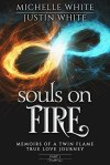 Souls on Fire by Michelle      White