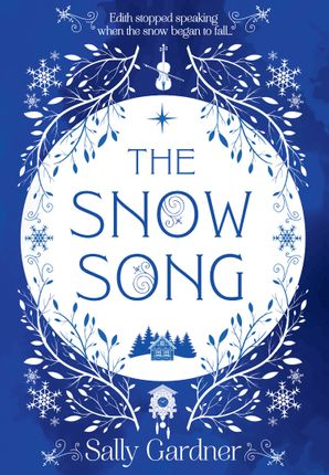 Snow Song by Sally Gardner Fairy Tales - a dark fairy tale with adult themes and an incongruously cute cover of blue and white fairy tale snow scene.