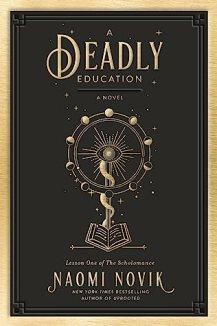 A Deadly Education (Scholomance, #1)
