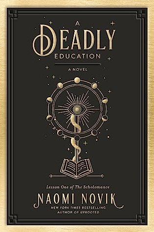 A Deadly Education (The Scholomance #1) – Naomi Novik