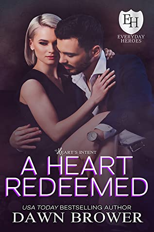 A Heart Redeemed (Heart's Intent, #6; The Everyday Heroes World)
