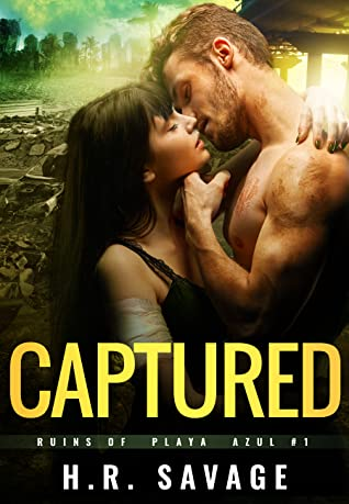 CAPTURED (Ruins of Playa Azul #1)