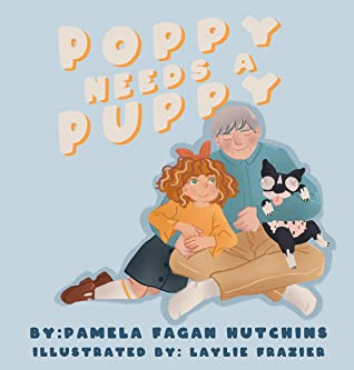 Poppy Needs a Puppy (Poppy & Petey Book 1)