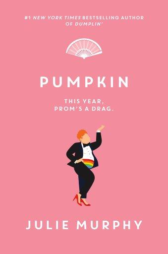 Pumpkin (Dumplin', #3) by Julie Murphy