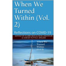 When We Turned Within (Vol. 2): Reflections on COVID-19 by Menachem Creditor