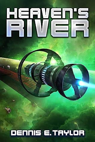 Heaven's River (Bobiverse, #4) by Dennis E. Taylor