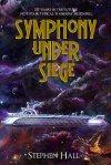 Symphony Under Siege by Stephen Hall