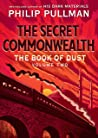 The Secret Commonwealth (The Book of Dust, #2) by Philip Pullman