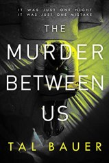 Cover, The Murder Between Us, by Tal Bauer