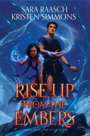 Rise Up from the Embers (Set Fire to the Gods, #2)