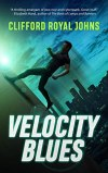 Velocity Blues by Clifford Royal Johns