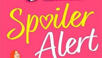 Spoiler Alert – Olivia Dade