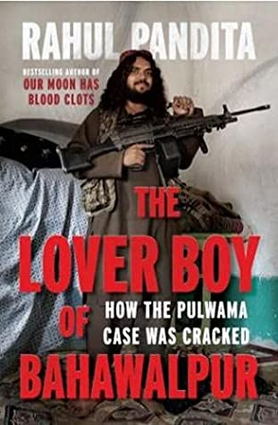 The Lover Boy of Bahawalpur : How the Pulwama Case was Cracked by Rahul  Pandita