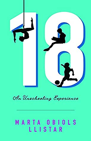18: An Unschooling Experience