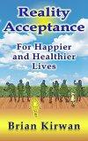 Reality Acceptance by Brian Kirwan