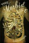 This Morbid Life by Loren Rhoads