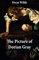 The Picture of Dorian Gray: An Annotated, Uncensored ...