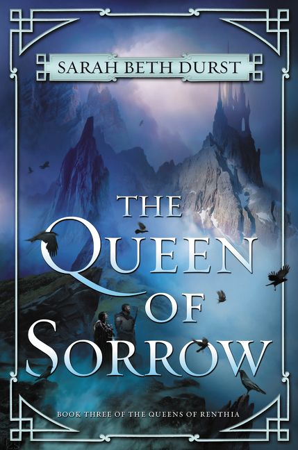 The Queen Of Sorrow Sarah Beth Durst Hardcover