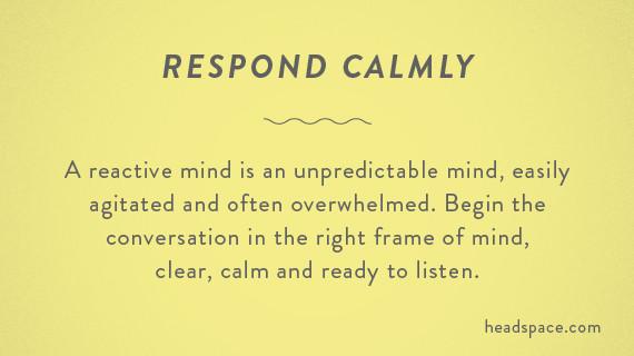 respond calmly