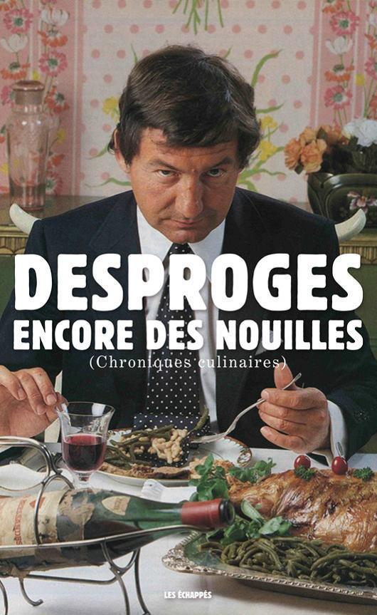 Pierre Desproges, les chroniques culinaires: quand l'alimentation est l'ingrédient principal des artistes et des écrivains