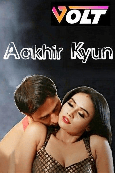 Aakhir Kyun 2020 Hindi S01E01 Volt Web Series 720p HDRip 190MB Download