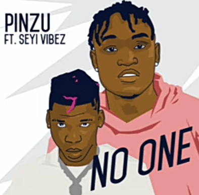 Music: Pinzu ft Seyi vibez – No One