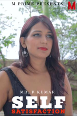 Self Satisfaction 2020 MPrime Originals Hindi Short Film 720p HDRip 230MB Download