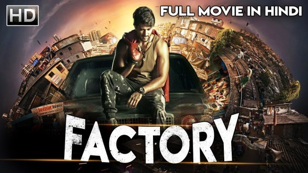 Factory Hindi Dubbed Movie 720p