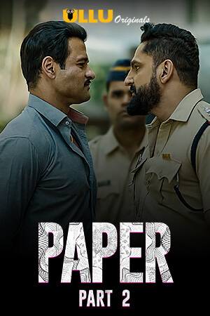 Paper Part 2 2020 S01 Hindi Ullu Original Complete Web Series 720p Download