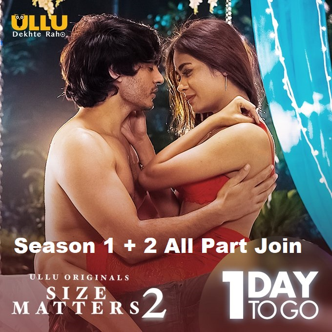 18+ Size Matters S01+02 2021 Hindi Ullu Original Complete Web Series 720p HDRip 800MB Download