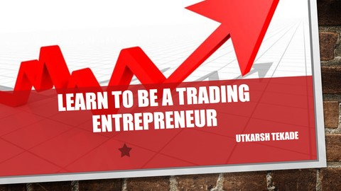 Learn To be A Trading Entrepreneur 100% off udemy coupons