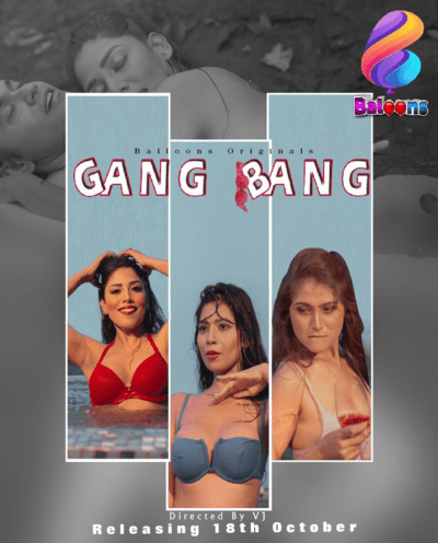 Gang Bang 2020 Balloons Hindi S01E01 Web Series 720p HDRip 180MB Download