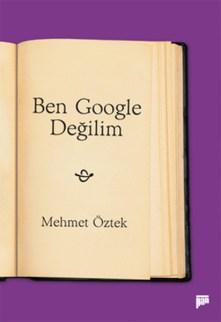 Mehmet Öztek, Ben Google Değilim ile ilgili görsel sonucu