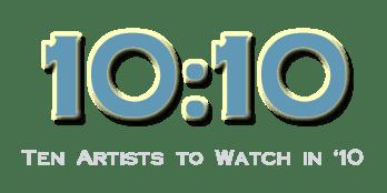 Ten artists to watch in '10
