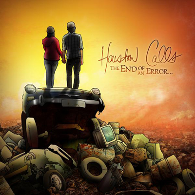 Houston Calls The End Of An Error Album Available October 14 2008