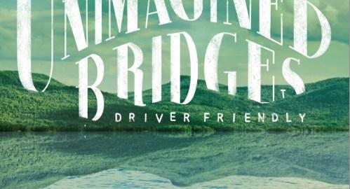 Driver Friendly - Unimagined Bridges