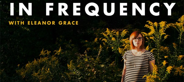 In Frequency with Eleanor Grace