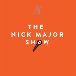 The Nick Major Show