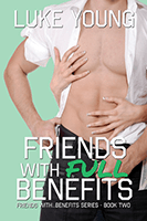 Friends with Full Benefits (Friends with... Benefits #2) by Luke Young