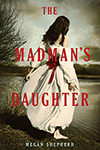 The Madman's Daughter (The Madman's Daughter #1) by Megan Shepherd