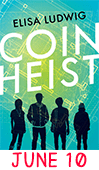 June 10: Coin Heist by Elisa Ludwig