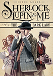 The Dark Lady (Sherlock, Lupin & Me #1) by Irene Adler